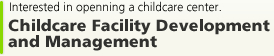 Childcare Facility Development and Management